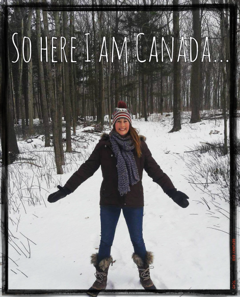 So here I am Canada
