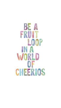 fa2d2f2dca20af1e6cd41448e6701ead--froot-loops-inspirational-art-quotes